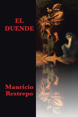 El duende (Spanish Edition), Restrepo, Mauricio