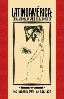 Latinoam�rica / Latin America: Un camino para salir de la pobreza / A way out of poverty (Spanish Edition), Avellan Cachazo, Ing Joaquin