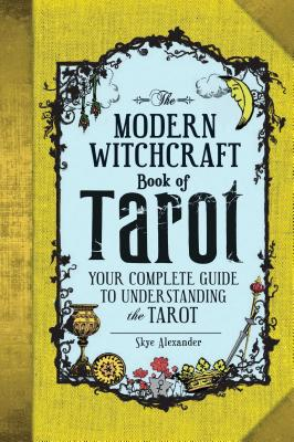 Image for The Modern Witchcraft Book of Tarot: Your Complete Guide to Understanding the Tarot