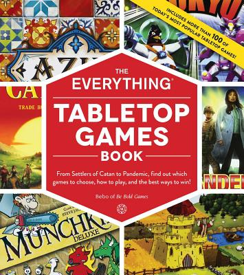 Image for The Everything Tabletop Games Book: From Settlers of Catan to Pandemic, Find Out Which Games to Choose, How to Play, and the Best Ways to Win!