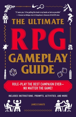 Image for The Ultimate RPG Gameplay Guide: Role-Play the Best Campaign Ever-No Matter the Game! (The Ultimate RPG Guide Series)