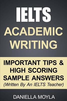 Image for Ielts Academic Writing  Important Tips & High Scoring Sample Answers! (Written by an Ielts Teacher)