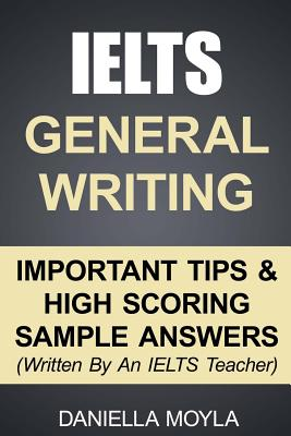 Image for Ielts General Writing  Important Tips & High Scoring Sample Answers!