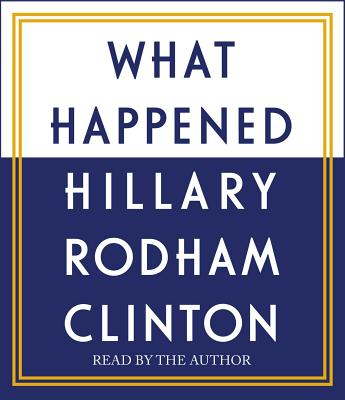 What Happened, Clinton, Hillary Rodham