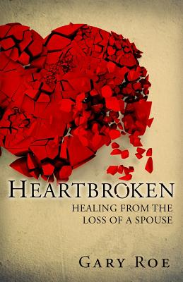 Image for HEARTBROKEN Healing from the Loss of a Spouse