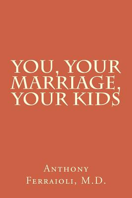 Image for You, Your Marriage, Your Kids