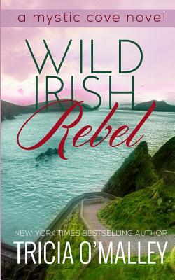 Image for Wild Irish Rebel (The Mystic Cove Series)