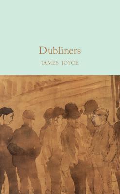 Dubliners (Macmillan Collector's Library), Joyce, James