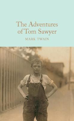 The Adventures of Tom Sawyer (Macmillan Collector's Library), Mark Twain