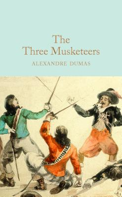 The Three Musketeers (Macmillan Collector's Library), Alexandre Dumas