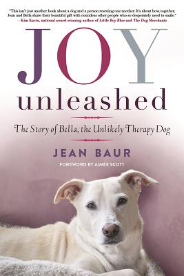 Image for Joy Unleashed: The Story of Bella, the Unlikely Therapy Dog