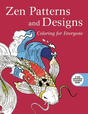 Image for Zen Patterns and Designs: Coloring for Everyone (Creative Stress Relieving Adult Coloring Book Series)