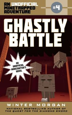 Image for Ghastly Battle: An Unofficial Minetrapped Adventure, #4 (The Unofficial Minetrapped Adventure Ser)