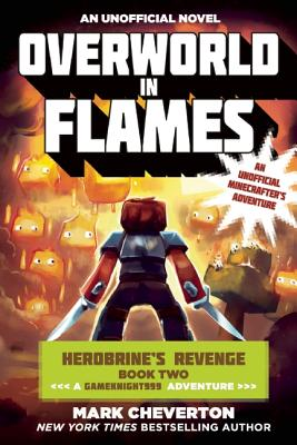 Image for Overworld in Flames: Herobrine?s Revenge Book Two (A Gameknight999 Adventure): An Unofficial Minecrafter?s Adventure (Gameknight999 Series)