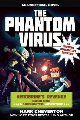 Image for The Phantom Virus: Herobrine?s Revenge Book One (A Gameknight999 Adventure): An Unofficial Minecrafter?s Adventure (Gameknight999 Series)