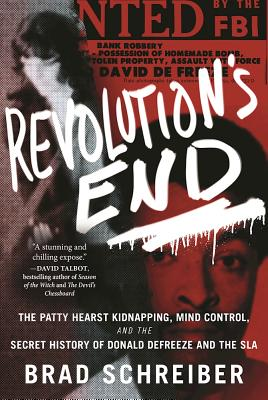 Image for Revolution's End: The Patty Hearst Kidnapping, Mind Control, and the Secret History of Donald DeFreeze and the SLA