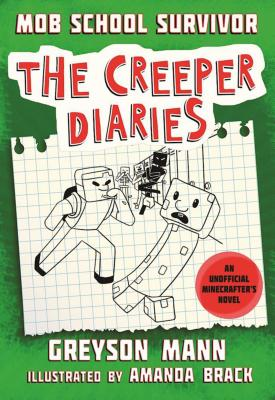 Image for Mob School Survivor: The Creeper Diaries, An Unofficial Minecrafter's Novel, Book One (1)