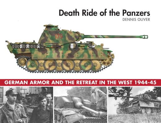 Image for Death Ride of the Panzers: German Armor and the Retreat in the West, 1944-45