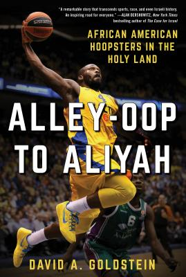 Image for Alley-Oop to Aliyah: African American Hoopsters in the Holy Land
