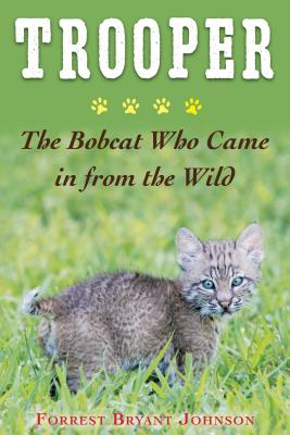 Image for Trooper: The Bobcat Who Came in from the Wild