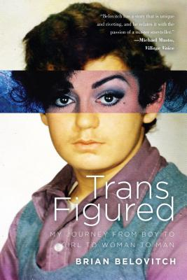Image for Trans Figured: My Journey from Boy to Girl to Woman to Man