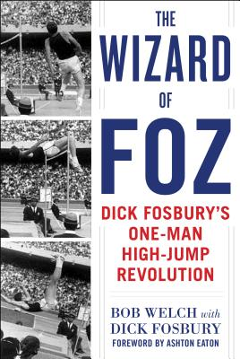 Image for The Wizard of Foz: Dick Fosbury's One-Man High-Jump Revolution