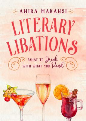 Image for Literary Libations: What to Drink with What You Read