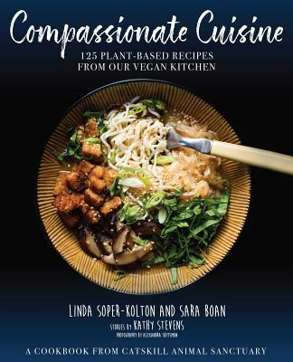 Image for Compassionate Cuisine: 125 Plant-Based Recipes from Our Vegan Kitchen