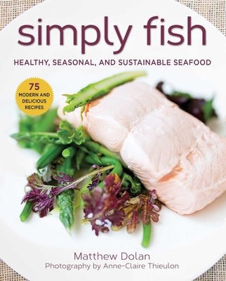 Image for SIMPLY FISH: HEALTHY, SEASONAL, AND SUSTAINABLE SEAFOOD