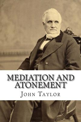 Mediation and Atonement, Taylor, John
