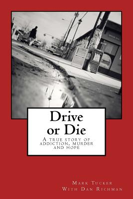 Image for Drive or Die: A story of addiction, murder and hope