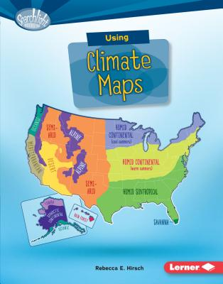 Using Climate Maps (Searchlight Books) (Searchlight Books What Do You Know about Maps?), Rebecca E Hirsch