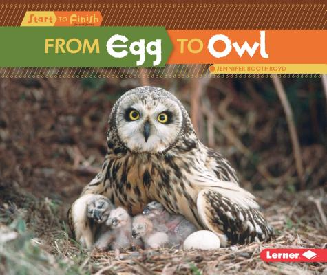 From Egg to Owl (Start to Finish, Second Series), Boothroyd, Jennifer