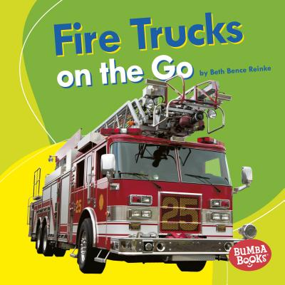 Fire Trucks on the Go (Bumba Books: Machines That Go), Reinke, Beth Bence