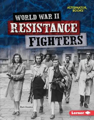 World War II Resistance Fighters (Heroes of World War II), Doeden, Matt