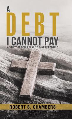 Image for A Debt I Cannot Pay: A Study of God's Plan to Save His People