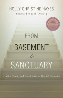 Image for From Basement to Sanctuary: Finding God's Healing Power Through the Twelve Steps