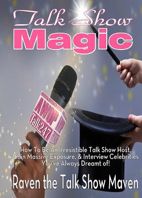 Image for Talk Show Magic: How to Be an Irresistible Talk Show Host