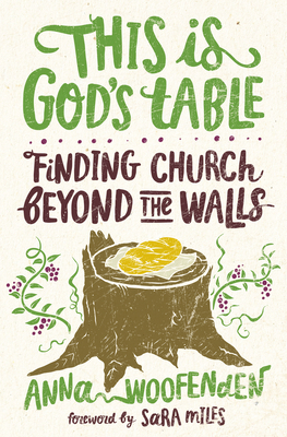 Image for This Is God's Table: Finding Church Beyond the Walls