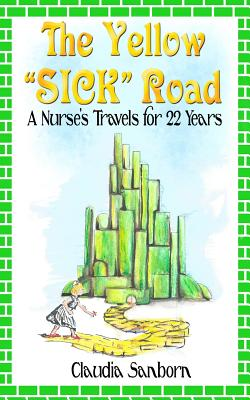 Image for The Yellow 'Sick' Road: A Nurse's Travels for 22 Years