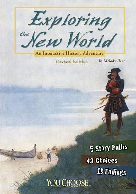 Image for Exploring the New World: An Interactive History Adventure (You Choose: History)