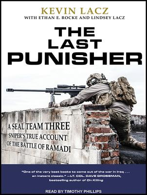 Image for The Last Punisher: A SEAL Team THREE Sniper's True Account of the Battle of Ramadi