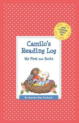 Camilo's Reading Log: My First 200 Books (GATST) (Grow a Thousand Stories Tall), Zschock, Martha Day
