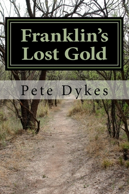 Image for Franklin's Lost Gold: Pug Potter's search for the lost state's lost gold