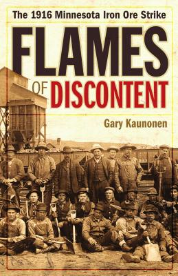 Flames of Discontent: The 1916 Minnesota Iron Ore Strike, Kaunonen, Gary