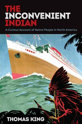 Image for The Inconvenient Indian: A Curious Account of Native People in North America
