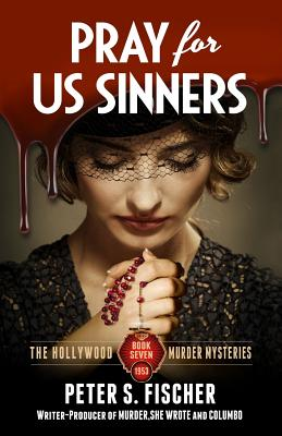 Image for Pray For Us Sinners (The Hollywood Murder Mysteries) (Volume 7)