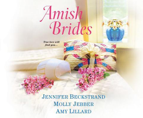 Amish Brides, Beckstrand, Jennifer; Jebber, Molly; Lillard, Amy