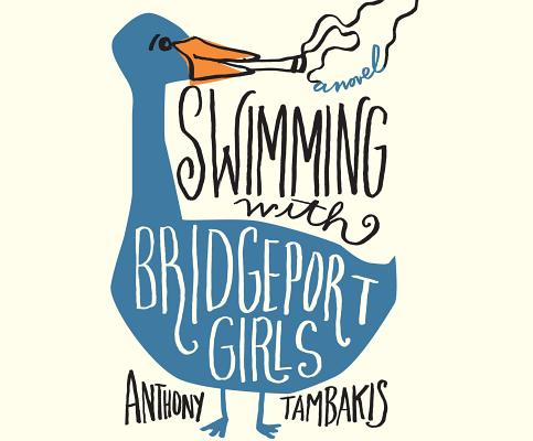 Image for Swimming with Bridgeport Girls: A Novel