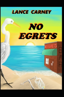 Image for No Egrets: A Glenn and Glenda Oak Island Mystery (Oak Island Series)